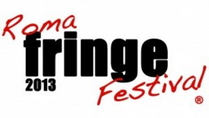 Roma Fringe Festival 2013