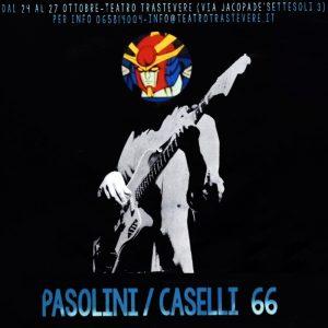 PASOLINI/CASELLI 66 AL TEATRO TRASTEVERE DI ROMA