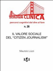 """IL SOCIOLOGO MAURIZIO LOZZI DELINEA """"IL VALORE SOCIALE DEL CITIZEN JOURNALISM"""""""